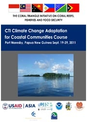 Report: First CTI-CFF Climate Change Adaptation for Coastal Communities Course,  Port Moresby, Papua New Guinea, September 2011