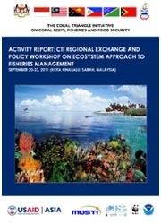Report: CTI-CFF Regional Exchange and Policy Workshop on Ecosystem Approach to Fisheries Management, Kota Kinabalu, Malaysia, September 2011