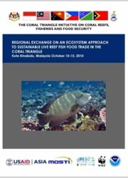 Report: CTI-CFF Regional Exchange on an Ecosystem Approach to Sustainable Live Reef Fish Food Trade in the Coral Triangle, Kota Kinabalu, Malaysia, October 2010