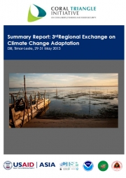 Report: 3rd CTI-CFF Regional Exchange on Climate Change Adaptation, Dili, Timor-Leste, May 2013