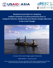 Guidelines: Biophysical principles for designing resilient networks of marine protected areas to integrate fisheries, biodiversity and climate change objectives in the Coral Triangle.