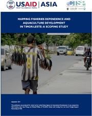 Study: Mapping Fisheries Dependence and Aquaculture Development in Timor-Leste: A Scoping Study, September 2011