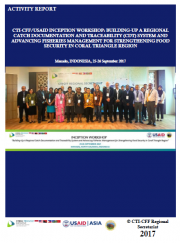 Activity Report: CTI-CFF/USAID Inception Workshop: Building-up A Regional Catch Documentation and Traceability (CDT) System and Advancing Fisheries Management for Strengthening Food Security in Coral Triangle Region